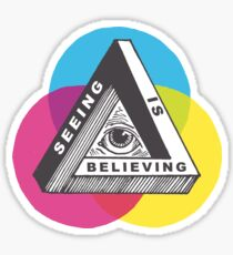 Seeing is Believing Sticker