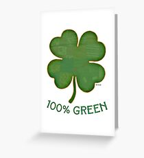 Irish Shamrock - 100% Green Greeting Card