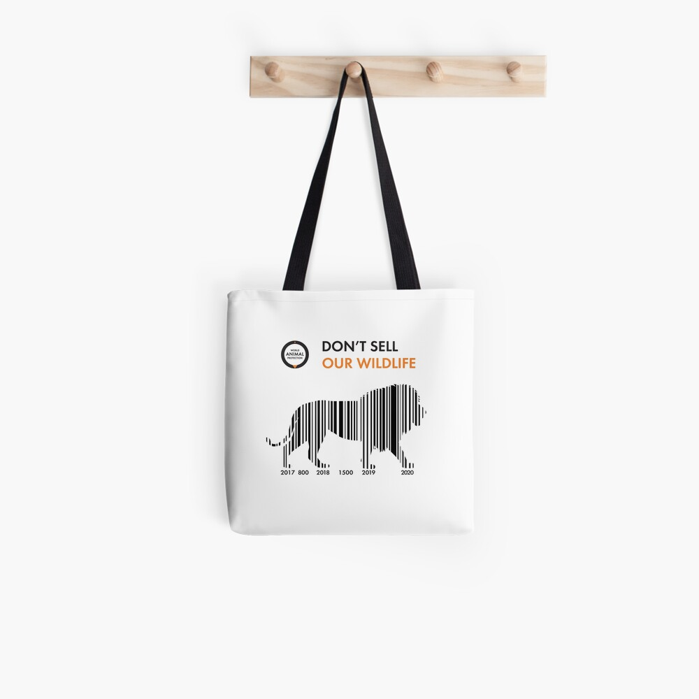 Lion - Don't sell our wildlife Tote Bag