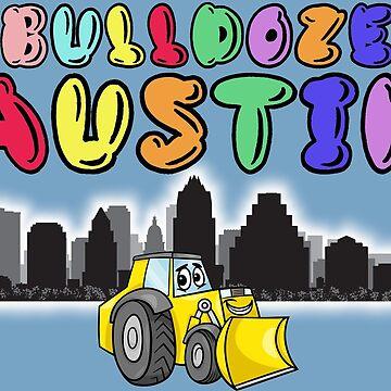 Bulldoze Austin by doktorj