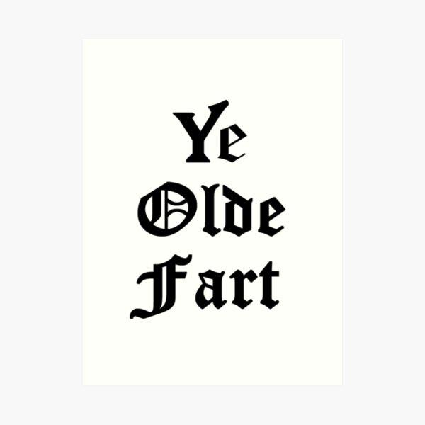 Ye Olde Fart Art Print