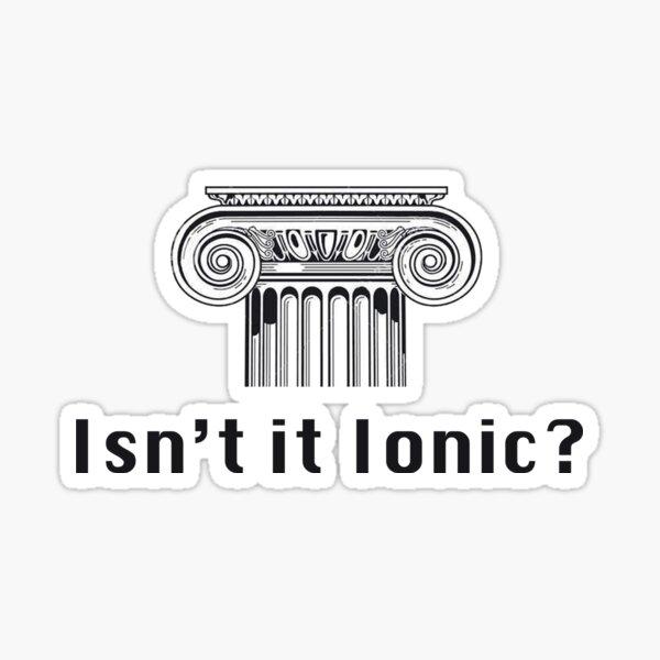 Isn't it Ionic Sticker