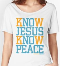 Know Jesus Know Peace No Jesus No Peace Women's Relaxed Fit T-Shirt