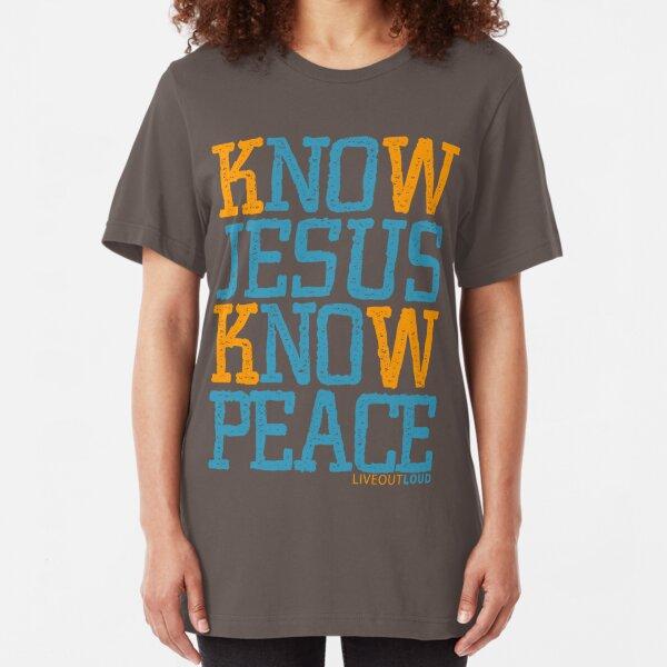 Know Jesus Know Peace No Jesus No Peace Slim Fit T-Shirt