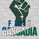 Free Cascadia! by cascadianhiker
