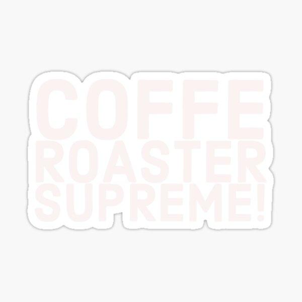 Coffee Roaster Stickers Redbubble