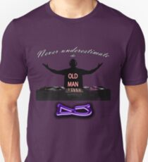 Never underestimate the OLD MAN DJ Unisex T-Shirt