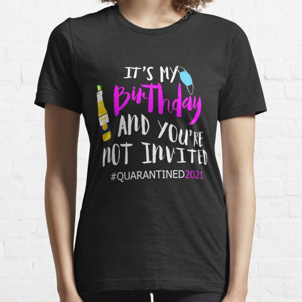 Feliz cumpleaños en cuarentena 2021 Camiseta esencial