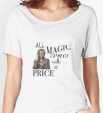 """All Magic Comes With A Price"" Women's Relaxed Fit T-Shirt"