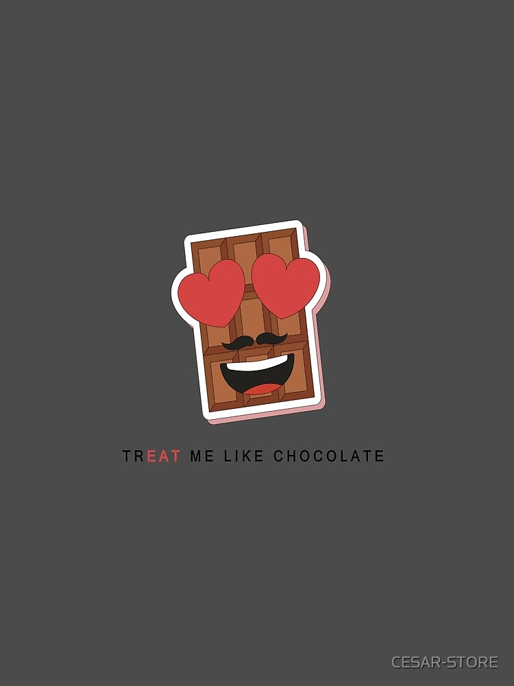 TR 'EAT' ME LIKE CHOCOLATE by CESAR-STORE