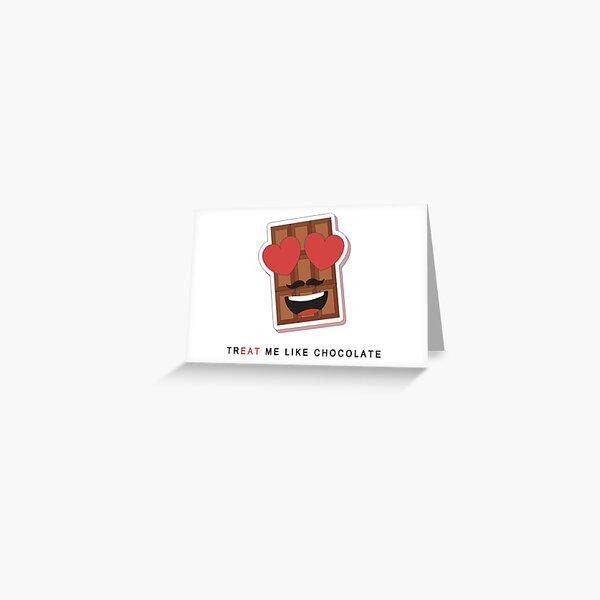 TR 'EAT' ME LIKE CHOCOLATE Greeting Card