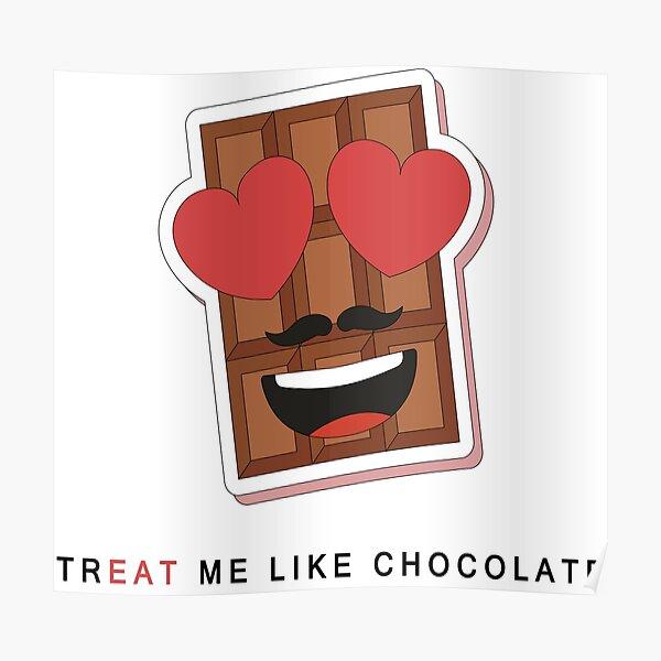 TR 'EAT' ME LIKE CHOCOLATE Poster