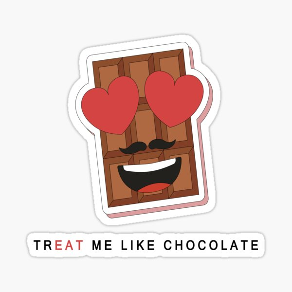 TR 'EAT' ME LIKE CHOCOLATE Sticker