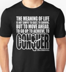 Meaning of Life (CONQUER Arnold Iconic White) Unisex T-Shirt