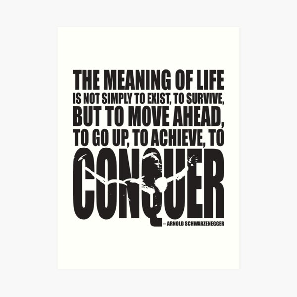 Meaning of Life (CONQUER Arnold Iconic Black) Art Print