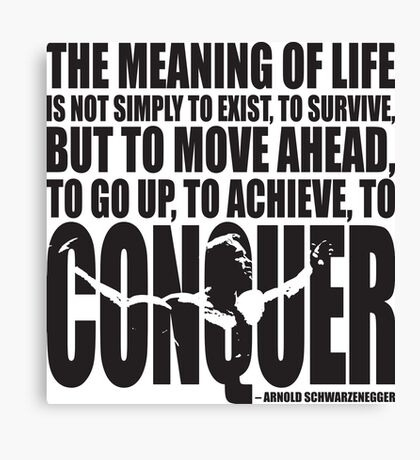 Meaning of Life (CONQUER Arnold Iconic Black) Canvas Print