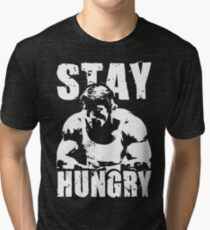 Stay Hungry Tri-blend T-Shirt