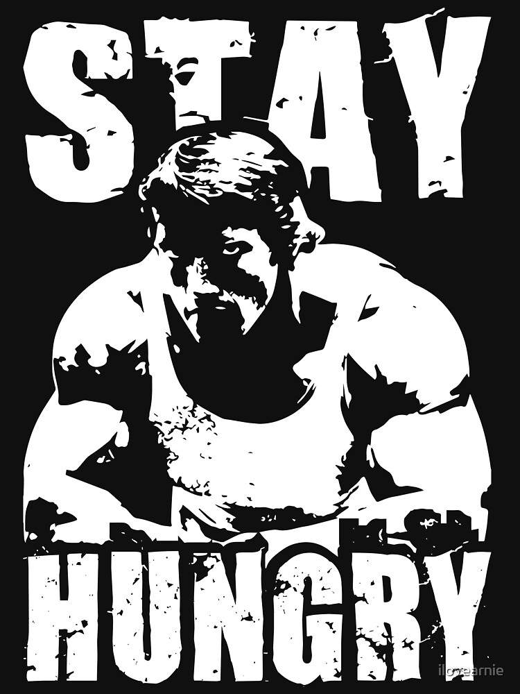 Stay Hungry | Unisex T-Shirt