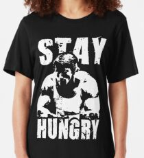Stay Hungry Slim Fit T-Shirt