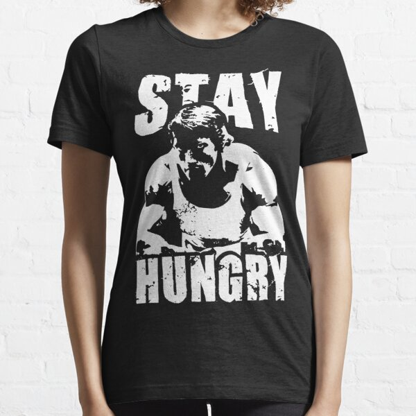 Stay Hungry Essential T-Shirt
