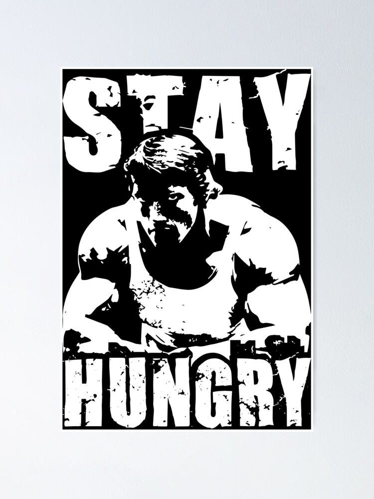 Alternate view of Stay Hungry Poster