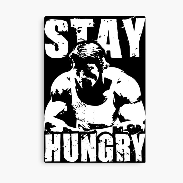 Stay Hungry Canvas Print