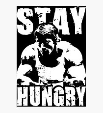 Stay Hungry Photographic Print