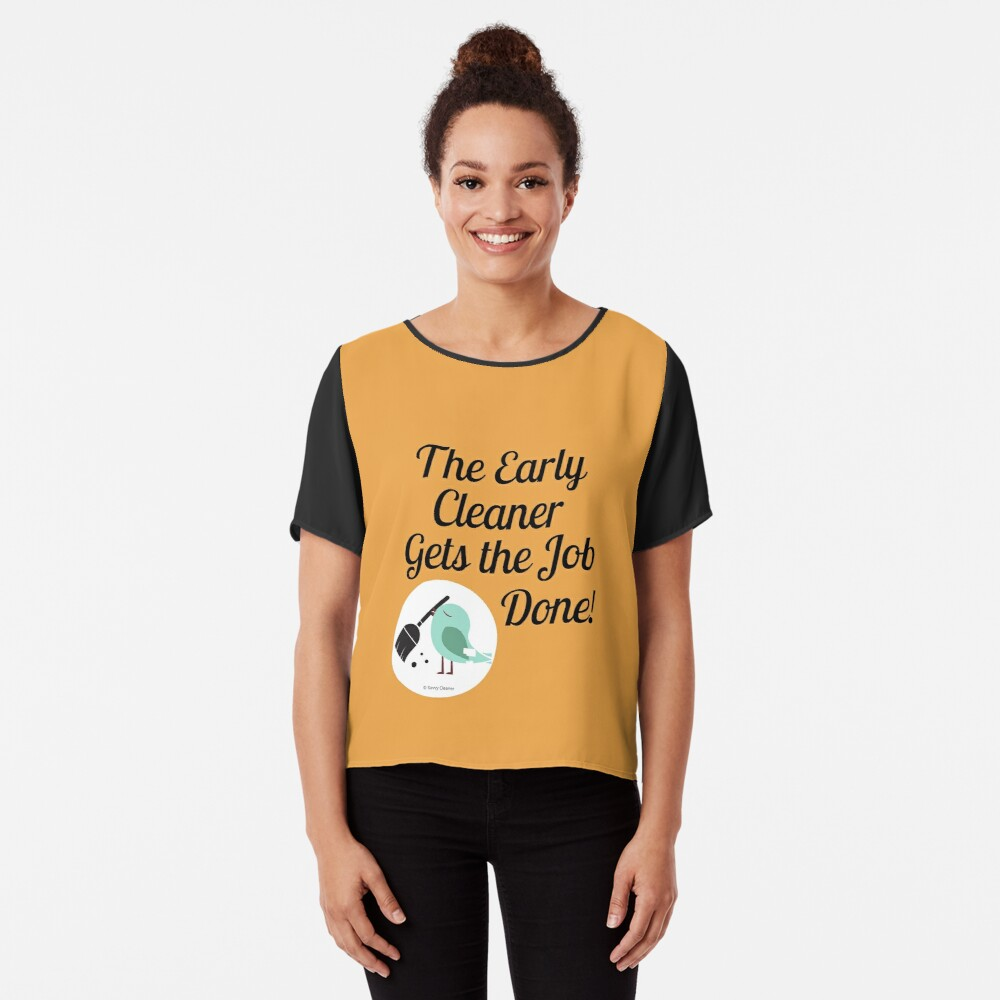 The Early Cleaner Gets The Job Done Bird Broom Humor Chiffon Top