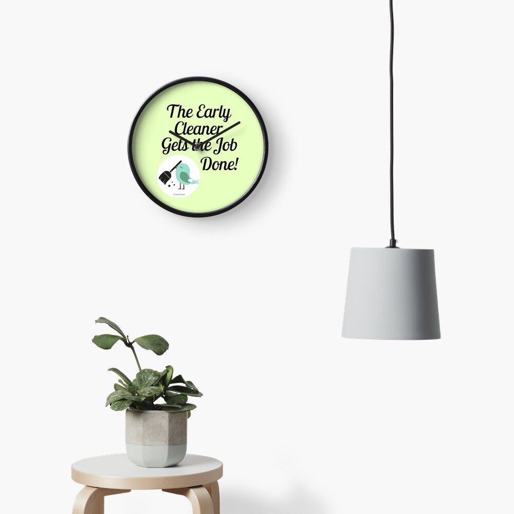 The Early Cleaner Gets The Job Done Bird Broom Humor Clock