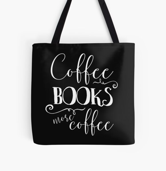 Coffee, Books, and More Coffee + WB All Over Print Tote Bag