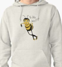 Bee movie ya like jazz Pullover Hoodie