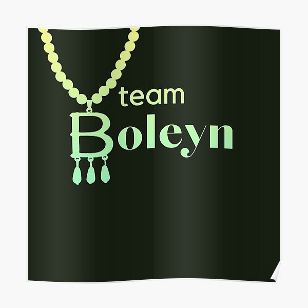 Team Boleyn, Anne Boleyn, Six Wives necklace slogan in green Poster