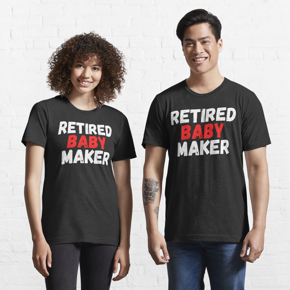 Vasectomy gift, Retired Baby Maker Essential T-Shirt
