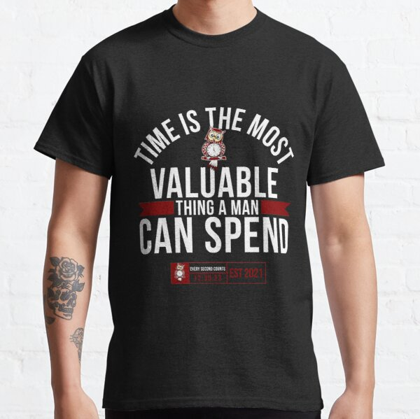 'Time Is The Most Valuable Thing A Man Can Spend..' Classic T-Shirt by tw2us