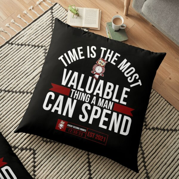 'Time Is The Most Valuable Thing A Man Can Spend..' Floor Pillow by tw2us