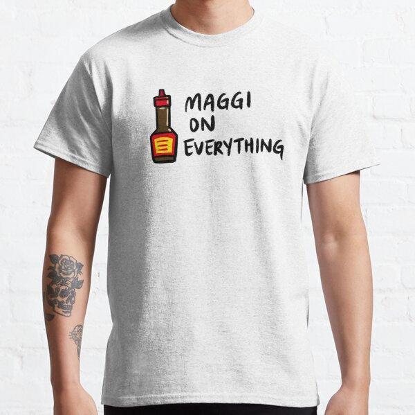 Maggi On Everything Classic T-Shirt