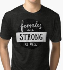 Females Are Strong As Hell | Blue Tri-blend T-Shirt