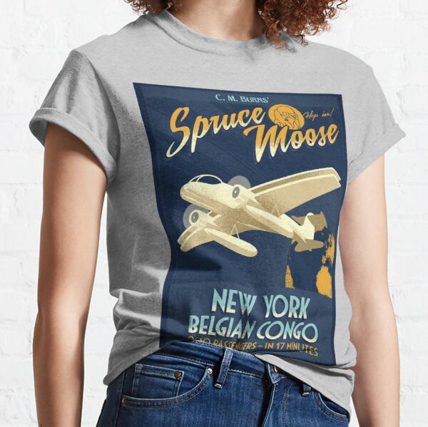 Fly the Spruce Moose Classic T-Shirt