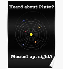 Heard about Pluto? Poster