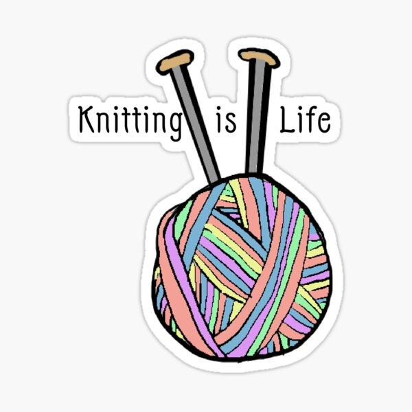 Knitting is life (Rainbow) Sticker
