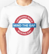 Mind The Gap Unisex T-Shirt