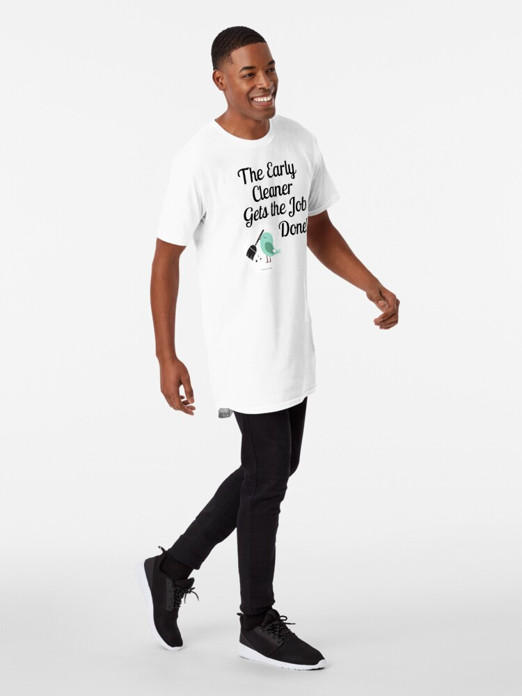 Alternate view of The Early Cleaner Gets The Job Done Bird Broom Humor Long T-Shirt