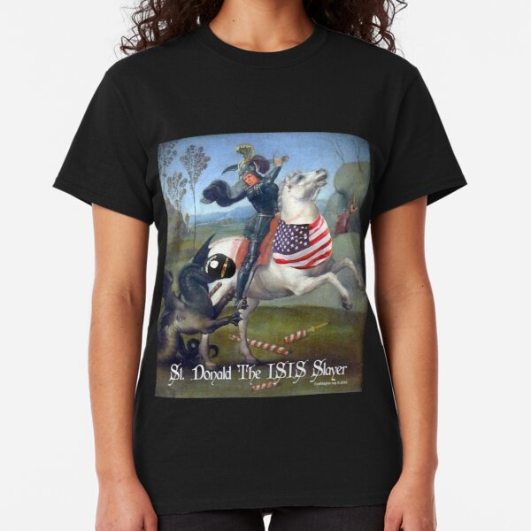 St. Donald The ISIS Slayer Classic T-Shirt