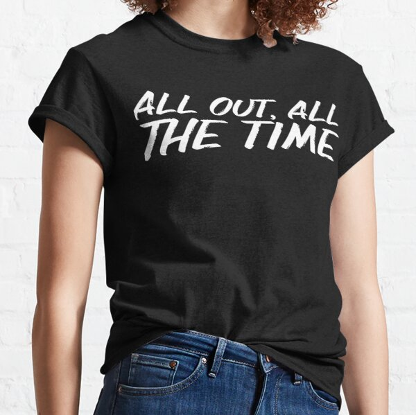 All out, all the time design for a LACROSSE player Classic T-Shirt