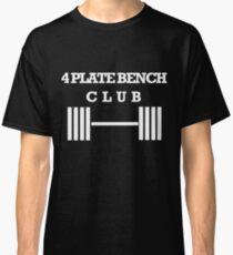 4 Plate Bench Press Club Classic T-Shirt