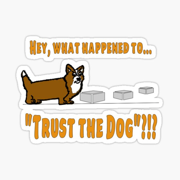 What Happened to Trust the Dog?!? Sticker