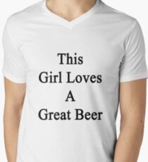 This Girl Loves A Great Beer  Men's V-Neck T-Shirt