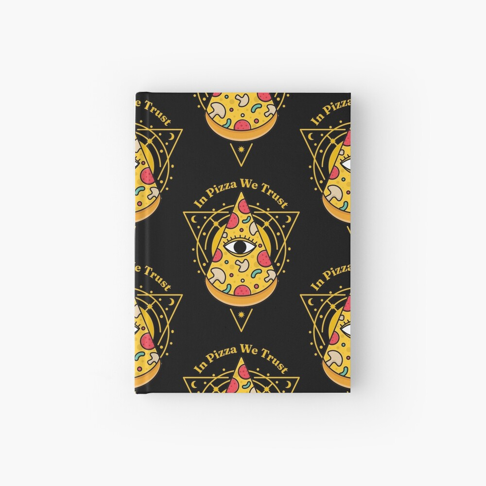 Pizzaminati In Pizza We Trust - T-Shirt for Pizza Lovers with Conspiracy Theories Seasoning Hardcover Journal