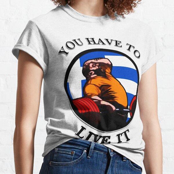 KYRIAKOS GRIZZLY TIENES QUE VIVIRLO GRECIA MOTIVACIÓN DE POWERLIFTING Camiseta clásica