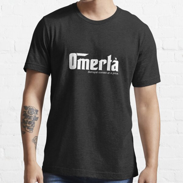 Omerta: Betrayal comes at a price  Essential T-Shirt